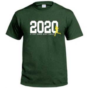 2020: At Least Running Wasn't Cancelled Shirt