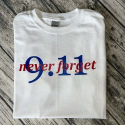 9-11 Never Forget Shirt