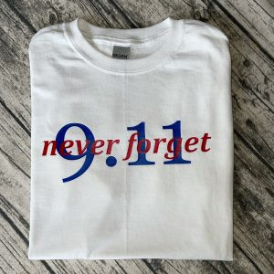 9.11 Never Forget Shirt