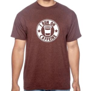 I Run On Caffeine shirt coffee bean brown