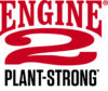 Engine 2 Plant-Strong