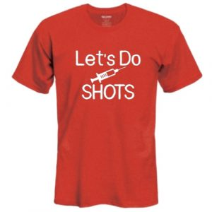 Let's Do Shots Shirt